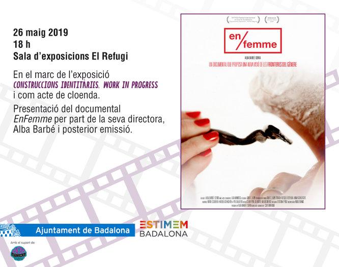 """L'exposició """"Construccions indentitàries. Work in progress"""" tanca amb la projecció del documental EnFemme a la sala El Refugi de Badalona"""
