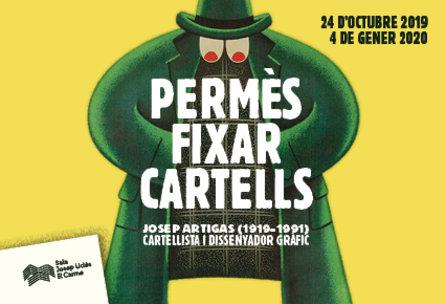 Exposició «Permès fixar cartells. Josep Artigas (1919-1991), cartellista i dissenyador gràfic»