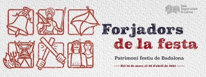 """El Centre Cultural El Carme acull la mostra """"Forjadors de la Festa. El patrimoni festiu de Badalona"""""""