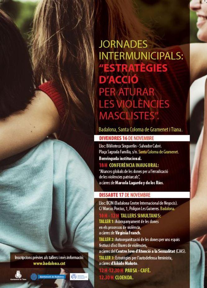 Els ajuntaments de Badalona, Santa Coloma de Gramenet i Tiana organitzen el 16 i 17 de novembre unes jornades sobre estratègies per aturar les violències masclistes